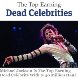死後最も稼いだ有名人ランキング2014年 by フォーブス誌